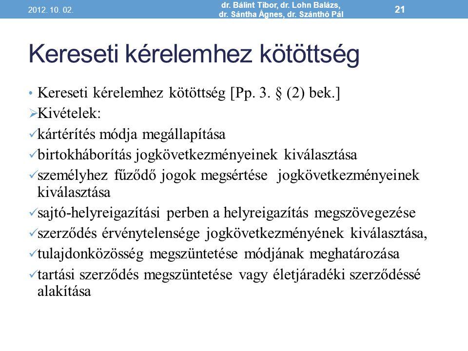 Kereseti kérelemhez kötöttség 2012. 10. 02. dr. Bálint Tibor, dr. Lohn Balázs, dr. Sántha Ágnes, dr. Szánthó Pál dó neve 21 Kereseti kérelemhez kötött