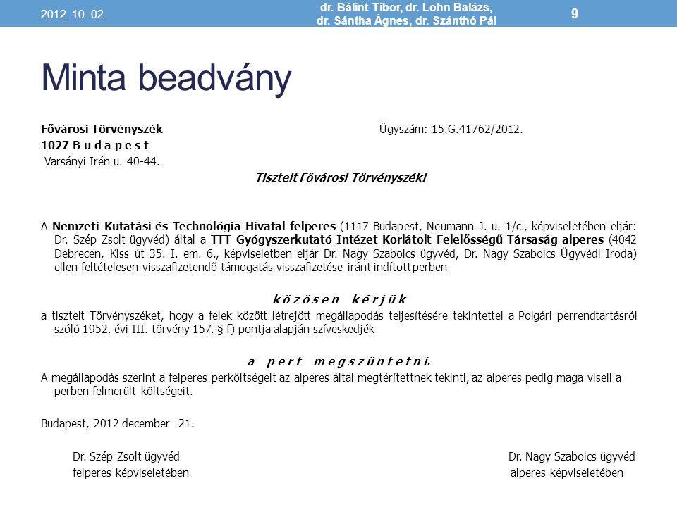Minta beadvány 2 2012.10. 02. dr. Bálint Tibor, dr.