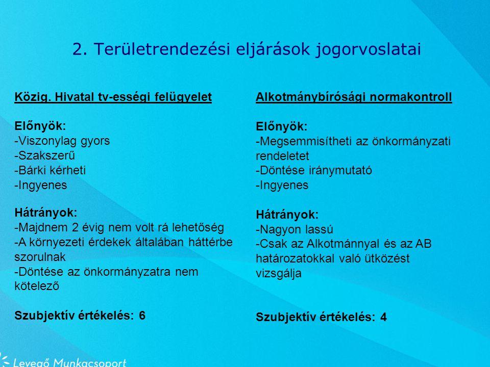 2. Területrendezési eljárások jogorvoslatai Közig.
