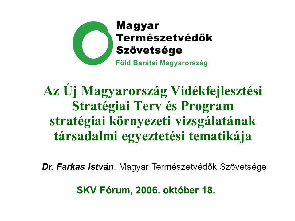 Az Új Magyarország Vidékfejlesztési Stratégiai Terv és Program stratégiai környezeti vizsgálatának társadalmi egyeztetési tematikája Dr.