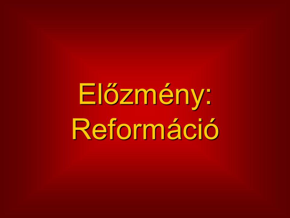 Előzmény: Reformáció