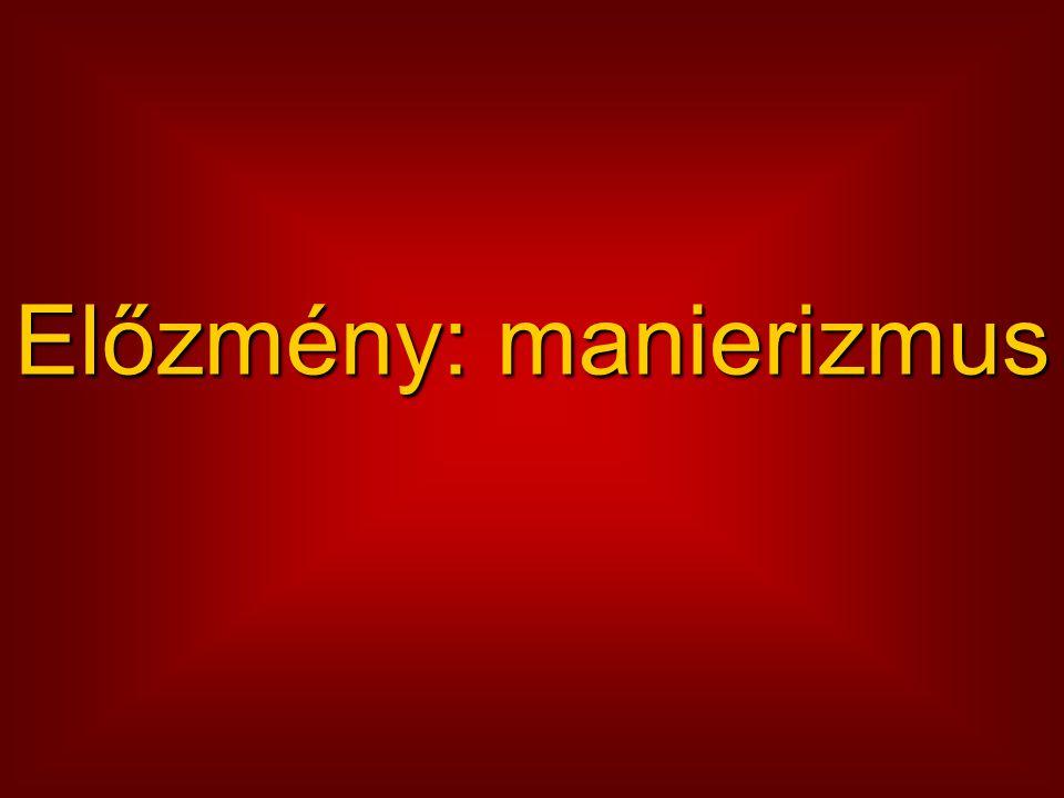 Előzmény: manierizmus