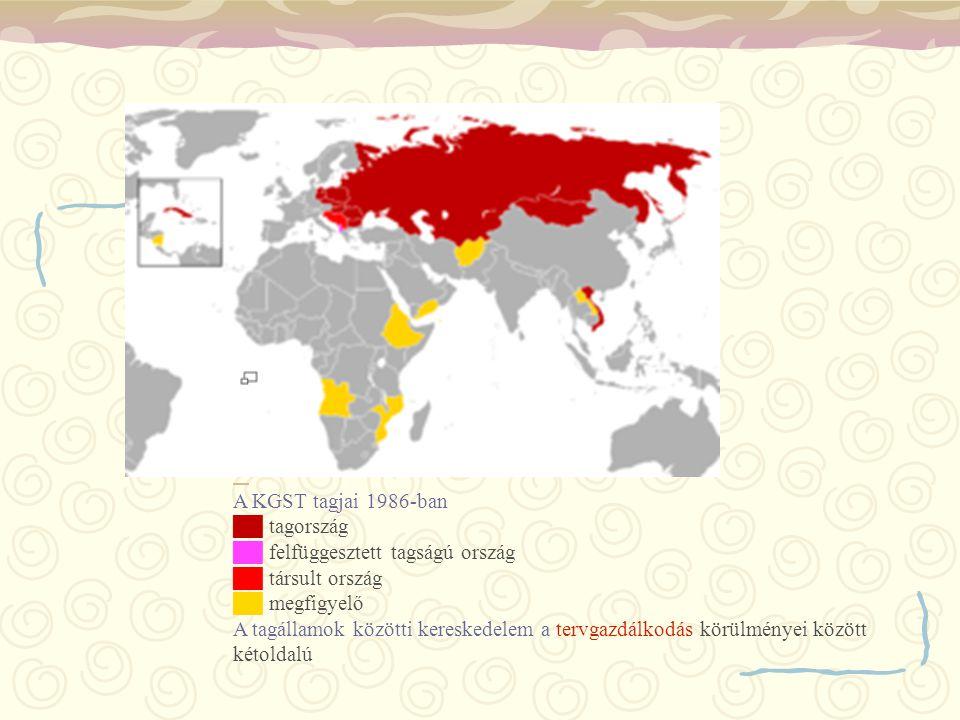 A KGST tagjai 1986-ban ██ tagország ██ felfüggesztett tagságú ország ██ társult ország ██ megfigyelő A tagállamok közötti kereskedelem a tervgazdálkod