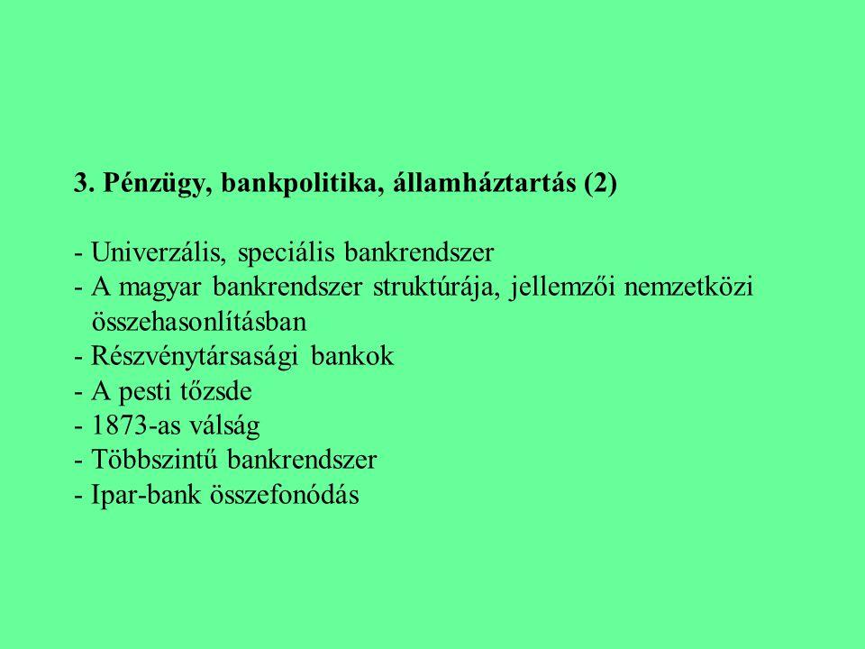 3. Pénzügy, bankpolitika, államháztartás (2) - Univerzális, speciális bankrendszer - A magyar bankrendszer struktúrája, jellemzői nemzetközi összehaso