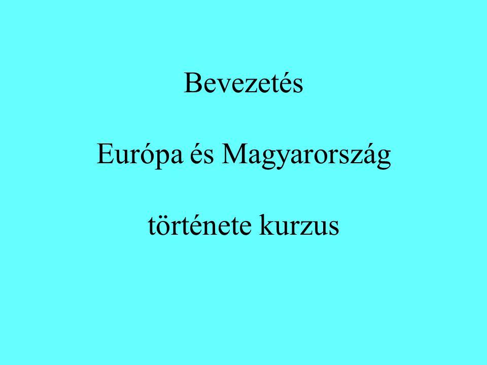 Bevezetés Európa és Magyarország története kurzus