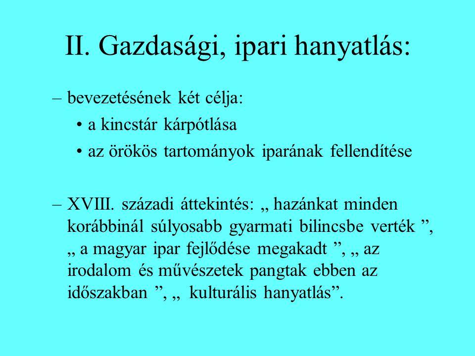 Eckhart véleménye 3 tételben összefoglalva: 1.Magyarország és Ausztria a XVIII.