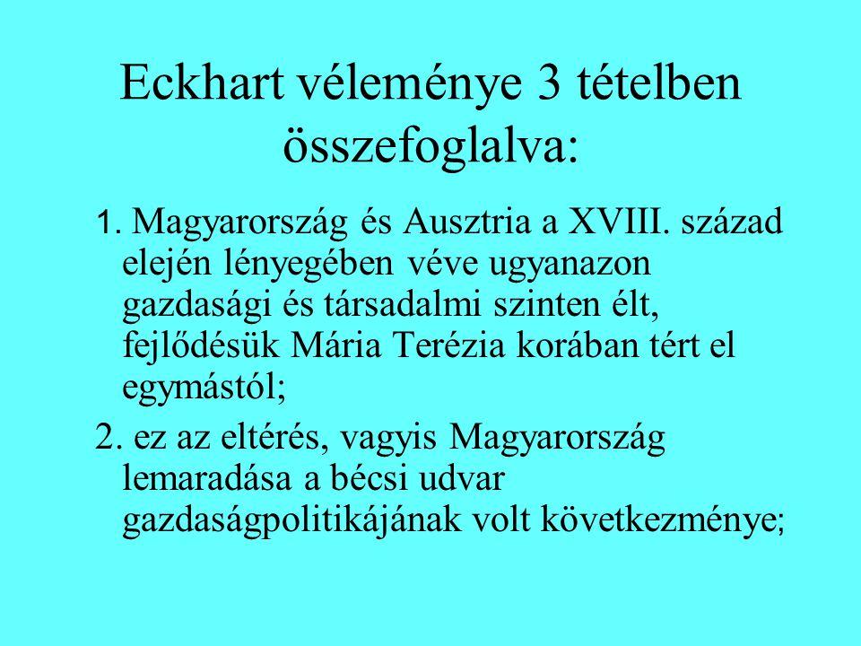 Eckhart véleménye 3 tételben összefoglalva: 1. Magyarország és Ausztria a XVIII.