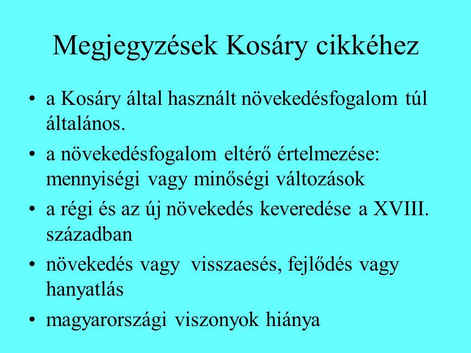 Megjegyzések Kosáry cikkéhez a Kosáry által használt növekedésfogalom túl általános.