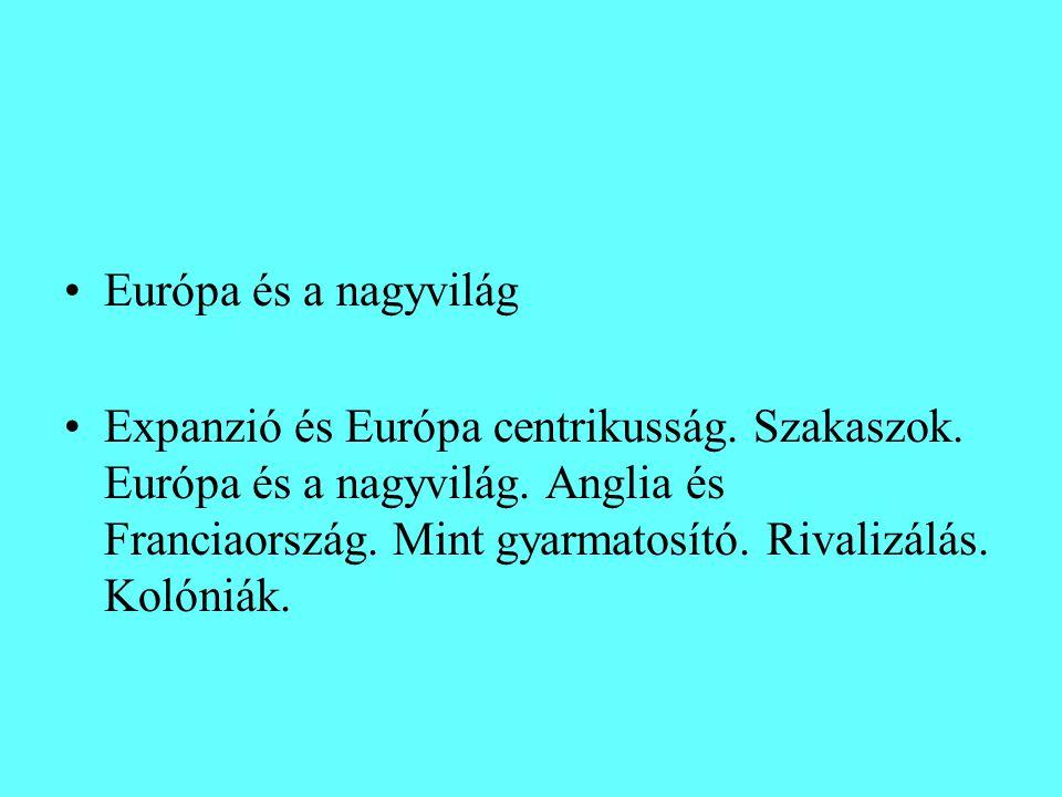 Európa és a nagyvilág Expanzió és Európa centrikusság.