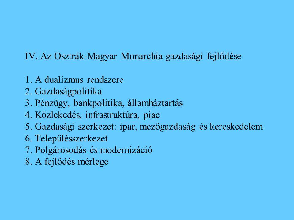 IV.Az Osztrák-Magyar Monarchia gazdasági fejlődése 1.