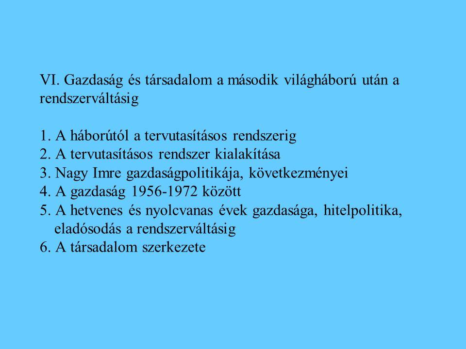 VI.Gazdaság és társadalom a második világháború után a rendszerváltásig 1.
