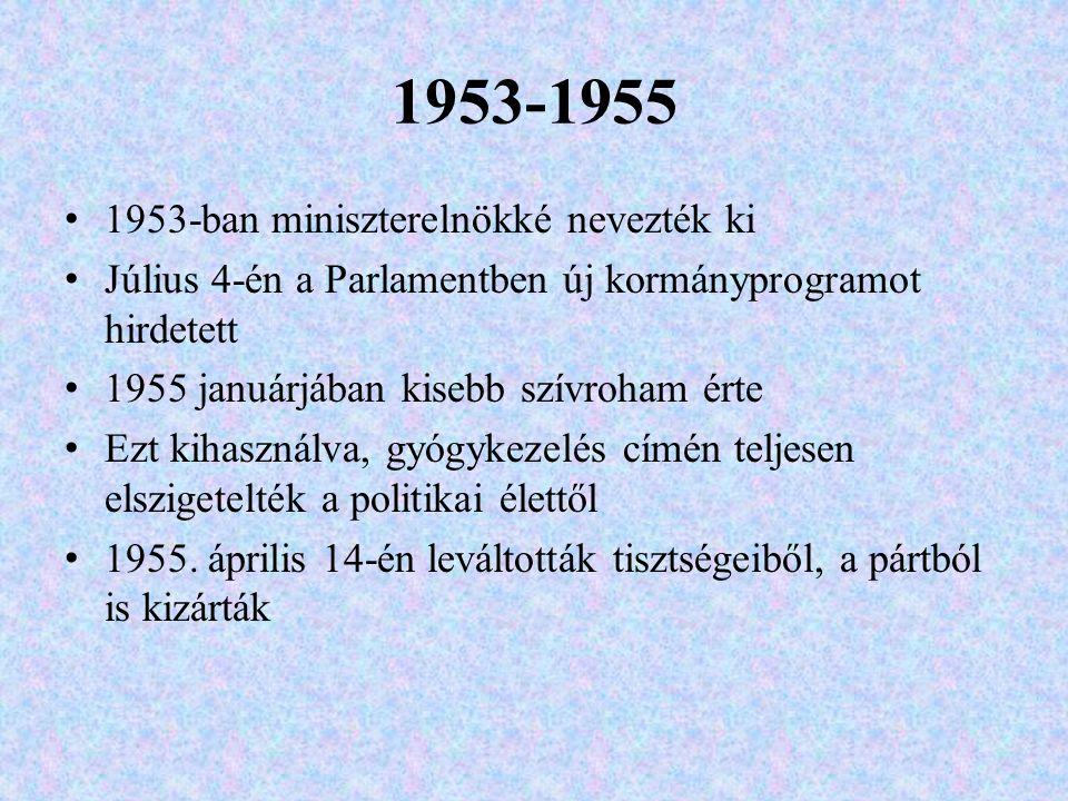 1953-1955 1953-ban miniszterelnökké nevezték ki Július 4-én a Parlamentben új kormányprogramot hirdetett 1955 januárjában kisebb szívroham érte Ezt ki
