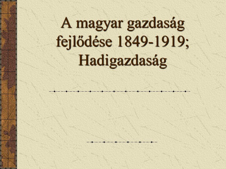 A magyar gazdaság fejlődése 1849-1919; Hadigazdaság