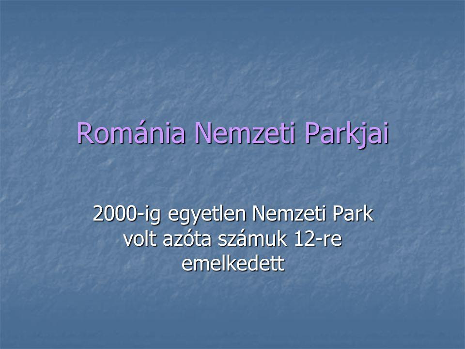 Románia Nemzeti Parkjai 2000-ig egyetlen Nemzeti Park volt azóta számuk 12-re emelkedett