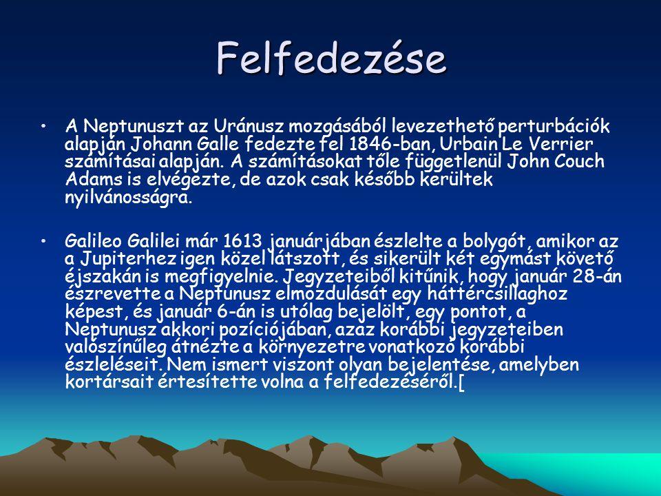 Felfedezése A Neptunuszt az Uránusz mozgásából levezethető perturbációk alapján Johann Galle fedezte fel 1846-ban, Urbain Le Verrier számításai alapjá