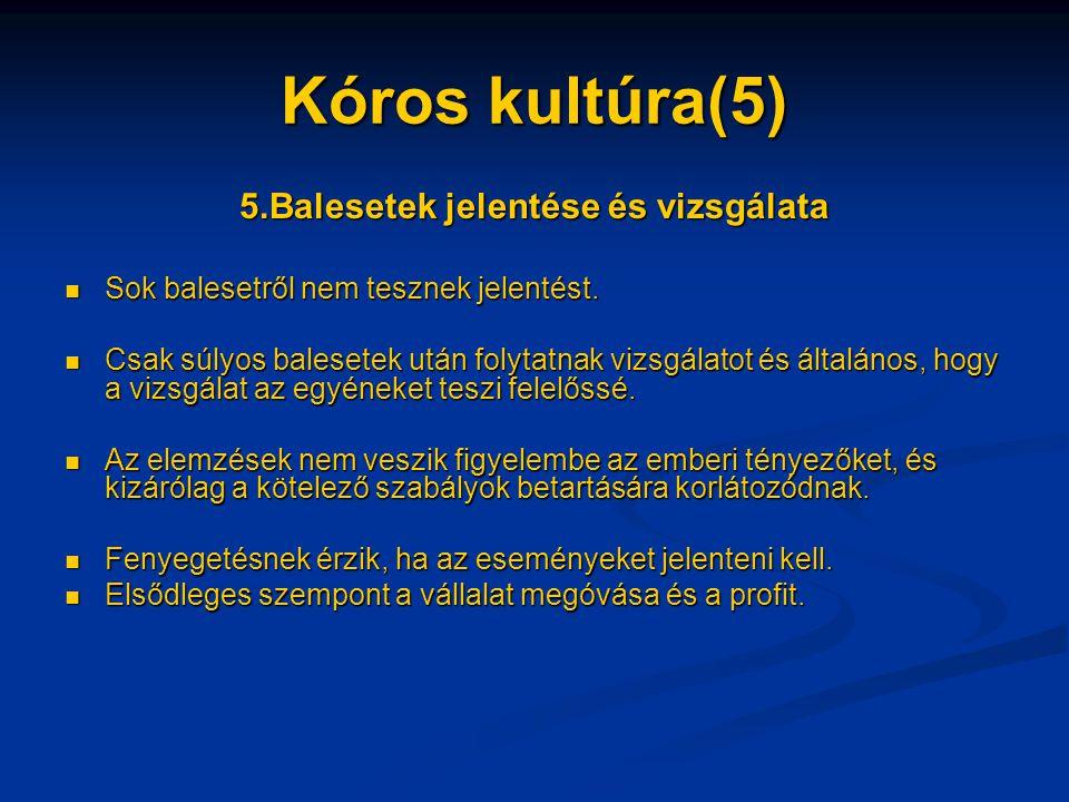 Kóros kultúra(5) 5.Balesetek jelentése és vizsgálata Sok balesetről nem tesznek jelentést.