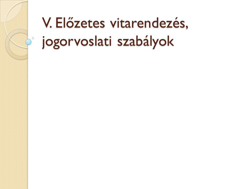 V. Előzetes vitarendezés, jogorvoslati szabályok