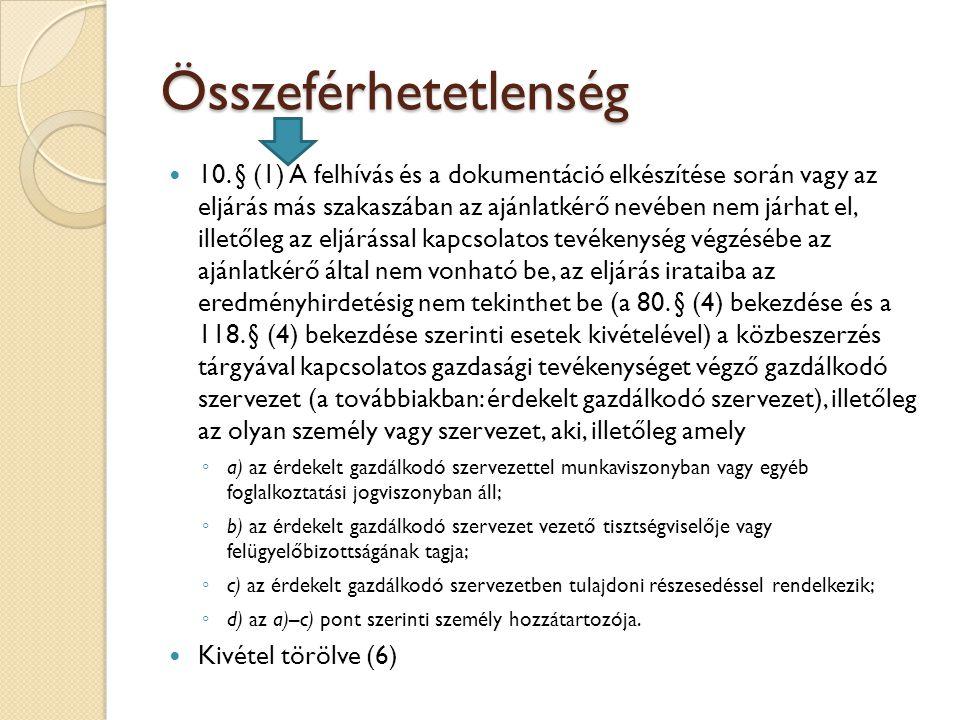 Összeférhetetlenség 10. § (1) A felhívás és a dokumentáció elkészítése során vagy az eljárás más szakaszában az ajánlatkérő nevében nem járhat el, ill