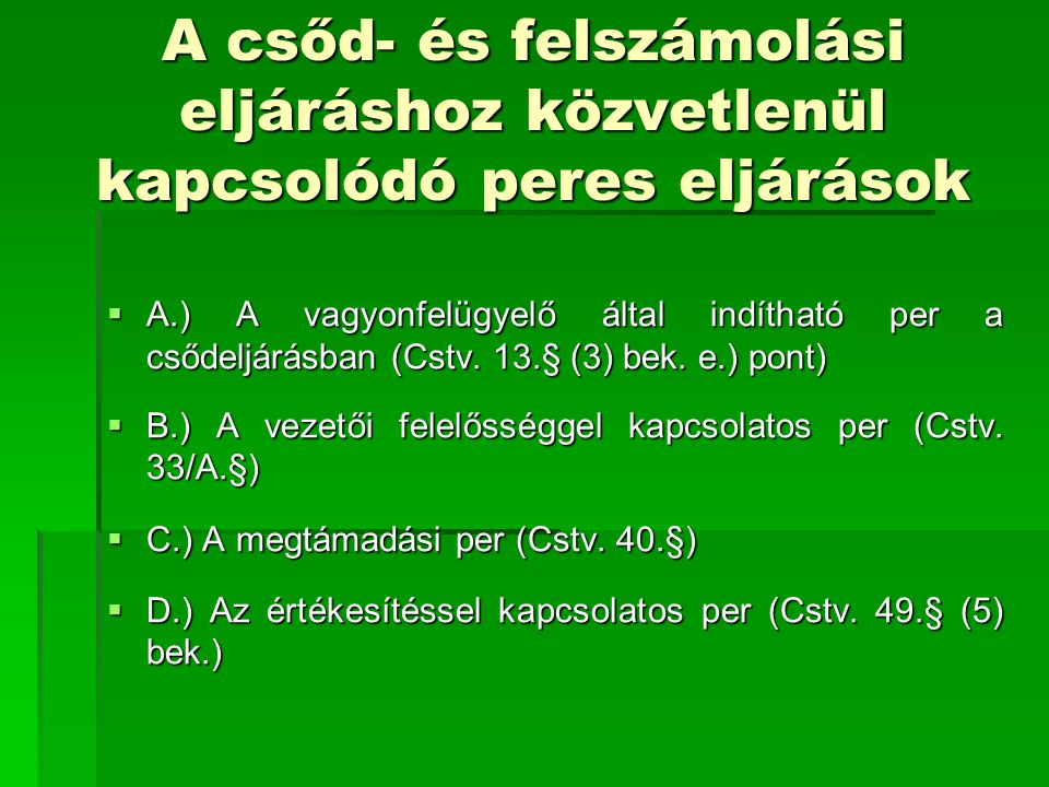 A felszámolási eljáráshoz közvetve kapcsolódó perek  A.) A felszámolási eljárásban történő értékesítés és a közös tulajdon megszüntetése (Cstv.