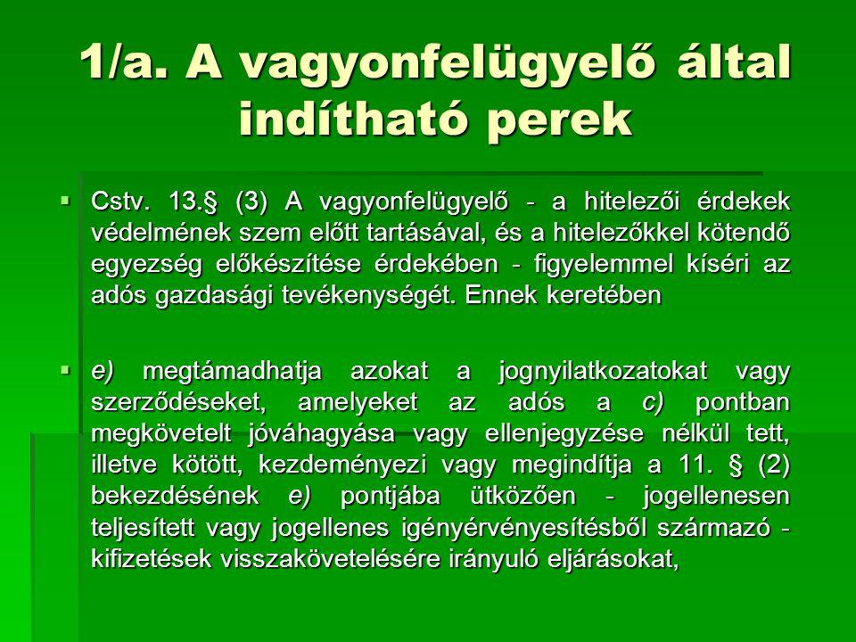 2/A A közös tulajdon megszüntetése és a felszámolási értékesítés  A Pécsi ítélőtábla kollégiumi véleményei  (1/2008.(X.10.) és 1/2010.
