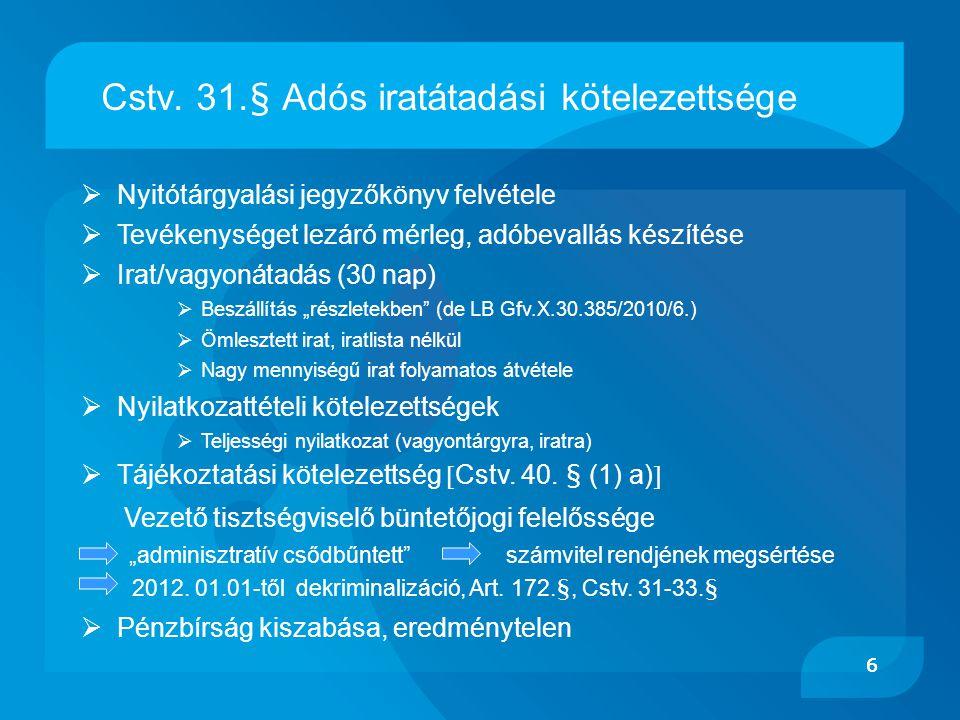 77   Hitelezői igénybejelentések (pl.:zálogjog, végrehajtási jog, foglalás)  Hitelezői tájékoztató 75 napon belül (Cstv.