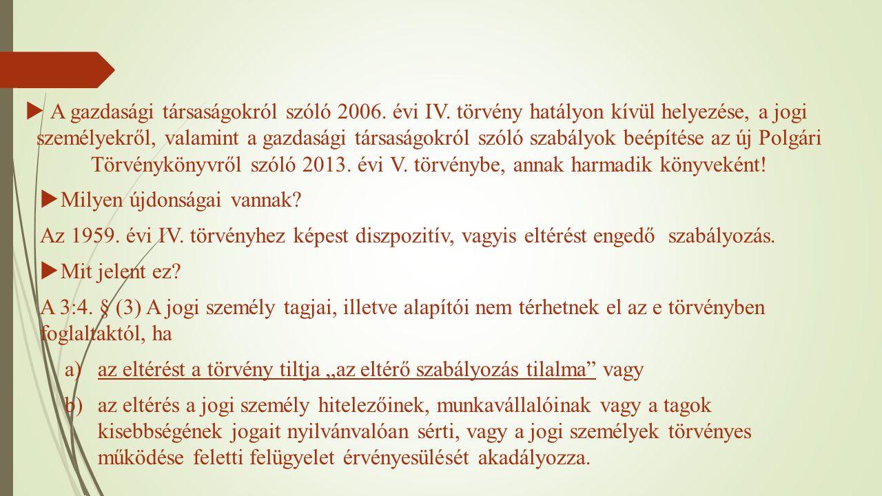  A gazdasági társaságokról szóló 2006. évi IV. törvény hatályon kívül helyezése, a jogi személyekről, valamint a gazdasági társaságokról szóló szabál