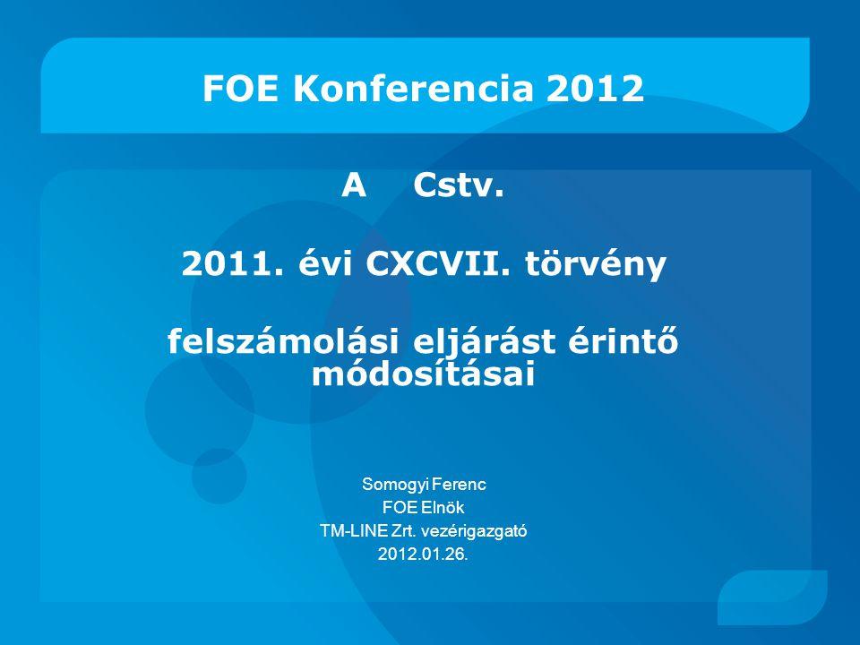 FOE Konferencia 2012 A Cstv. 2011. évi CXCVII. törvény felszámolási eljárást érintő módosításai Somogyi Ferenc FOE Elnök TM-LINE Zrt. vezérigazgató 20