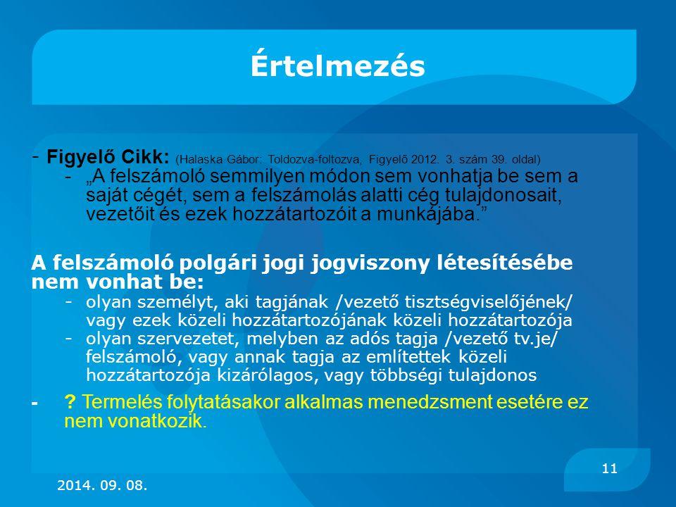 """Értelmezés - Figyelő Cikk: (Halaska Gábor: Toldozva-foltozva, Figyelő 2012. 3. szám 39. oldal) -""""A felszámoló semmilyen módon sem vonhatja be sem a sa"""