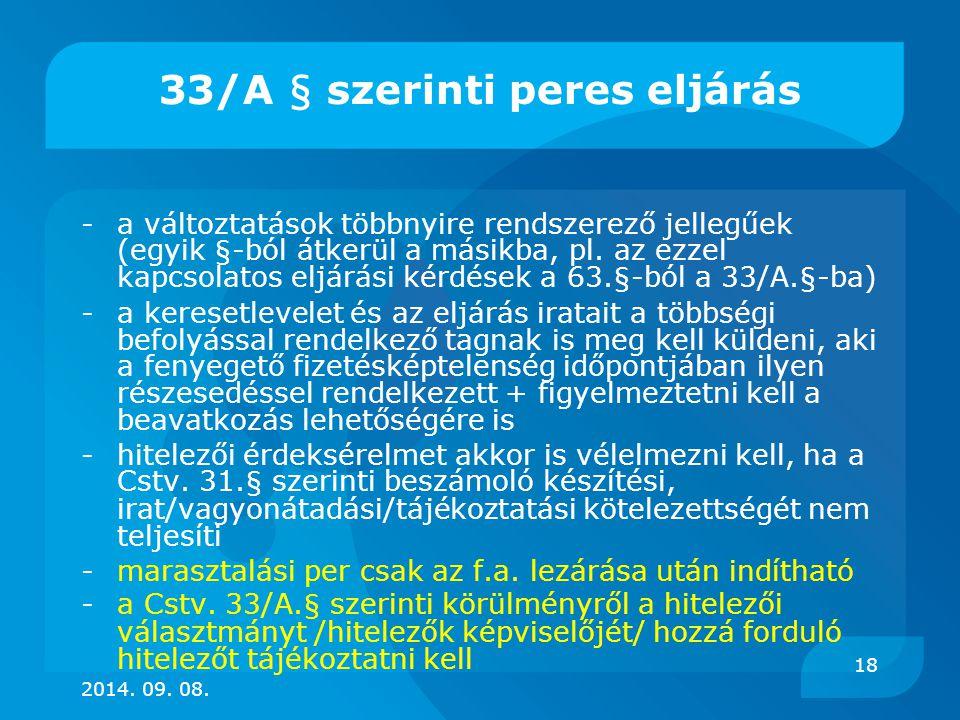 33/A § szerinti peres eljárás -a változtatások többnyire rendszerező jellegűek (egyik §-ból átkerül a másikba, pl. az ezzel kapcsolatos eljárási kérdé