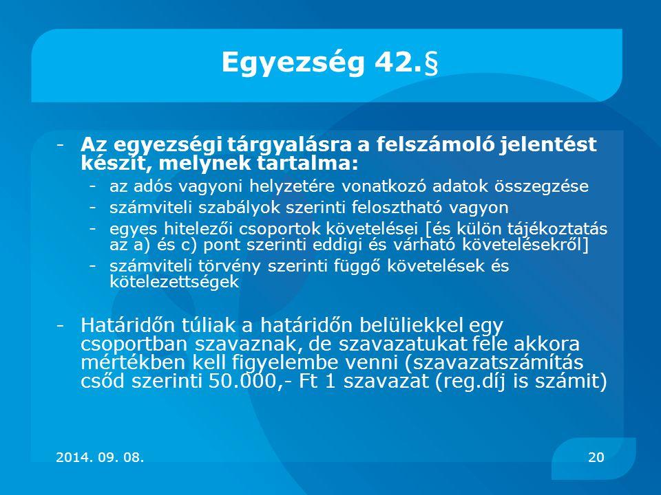 Egyezség 42.§ -Az egyezségi tárgyalásra a felszámoló jelentést készít, melynek tartalma: -az adós vagyoni helyzetére vonatkozó adatok összegzése -szám