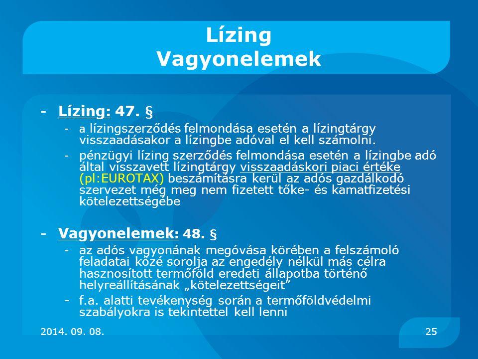 Lízing Vagyonelemek - Lízing: 47. § -a lízingszerződés felmondása esetén a lízingtárgy visszaadásakor a lízingbe adóval el kell számolni. - pénzügyi l