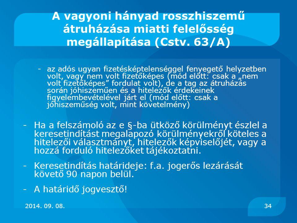 A vagyoni hányad rosszhiszemű átruházása miatti felelősség megállapítása (Cstv. 63/A) -az adós ugyan fizetésképtelenséggel fenyegető helyzetben volt,