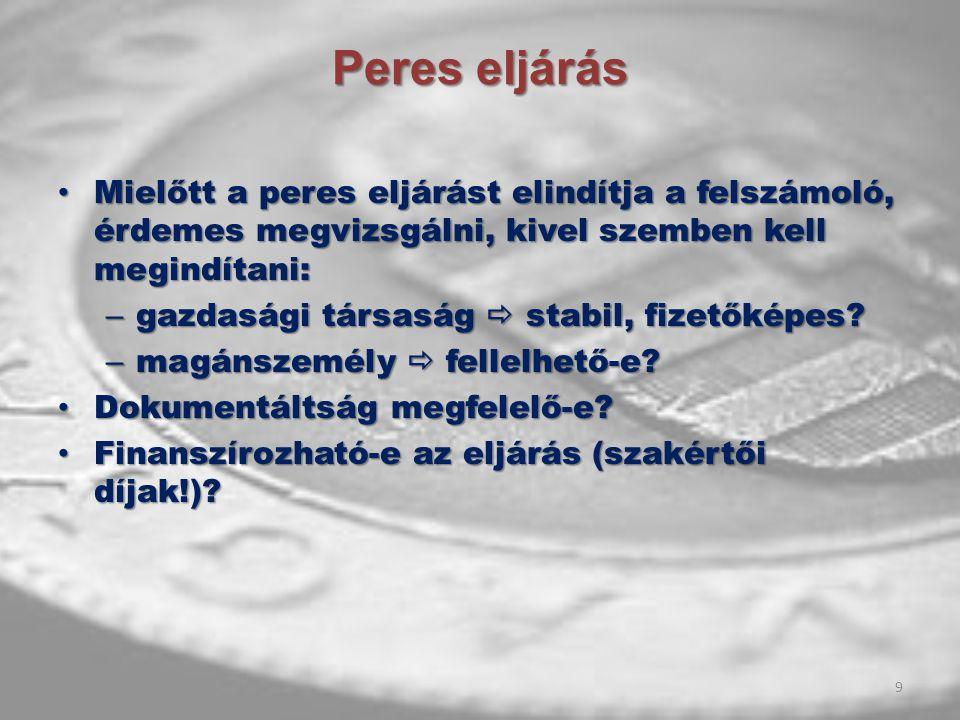 Peres eljárás Mielőtt a peres eljárást elindítja a felszámoló, érdemes megvizsgálni, kivel szemben kell megindítani: Mielőtt a peres eljárást elindítj