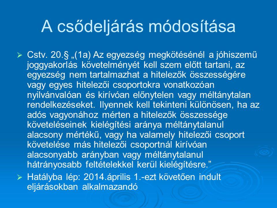 Biztosítékok, amelyek fontosak a csőd- és felszámolás szempontjából Ingó jelzálogjog (MOKK) Vagyont terhelő (MOKK) Önálló zálogjog Keretbiztosítéki zálogjog Ingó jelzálogjog (hitelbiztosítéki nyilvántartás) NINCS – helyette: körülírással meghatározott zálogjog Különvált zálogjog Keretbiztosítéki zálogjog (más tartalom)