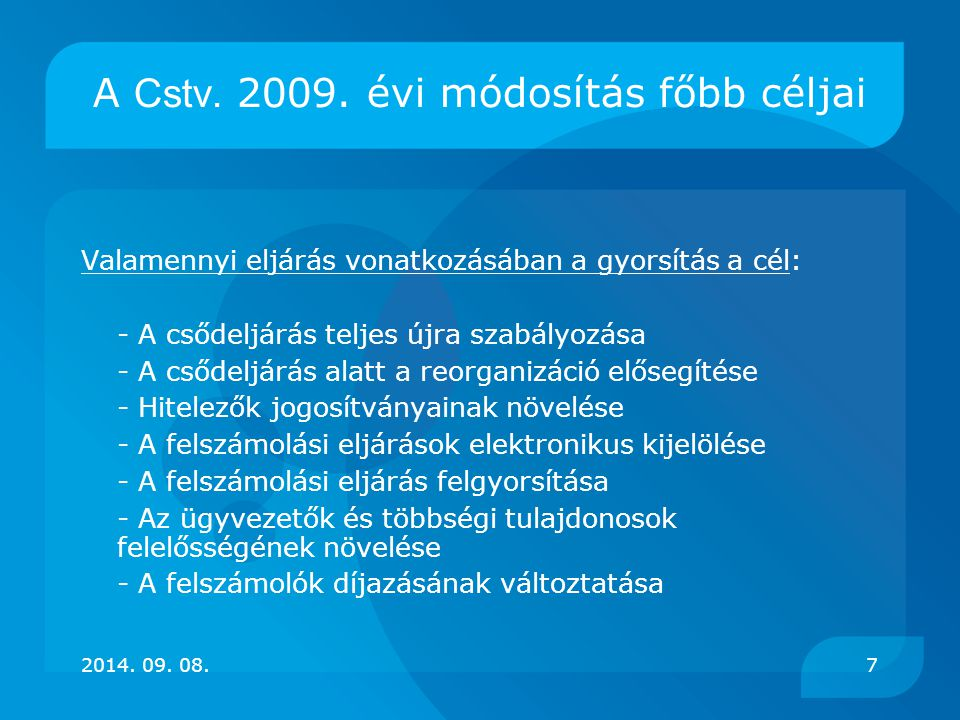 A lízingügylet lezárása Ha nincs lehetőség a folytatásra: - A lízingtárgy értékelése - A lízingtárgy átadása - Elszámolás - Költségek megtérítése 2014.