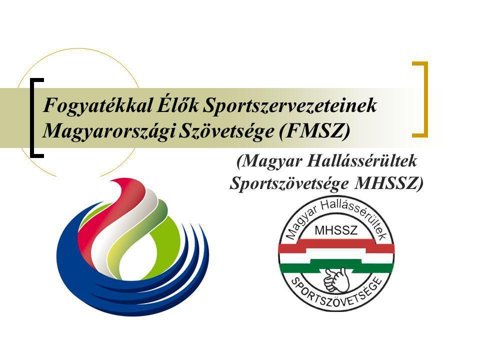 Fogyatékkal Élők Sportszervezeteinek Magyarországi Szövetsége (FMSZ) (Magyar Hallássérültek Sportszövetsége MHSSZ)