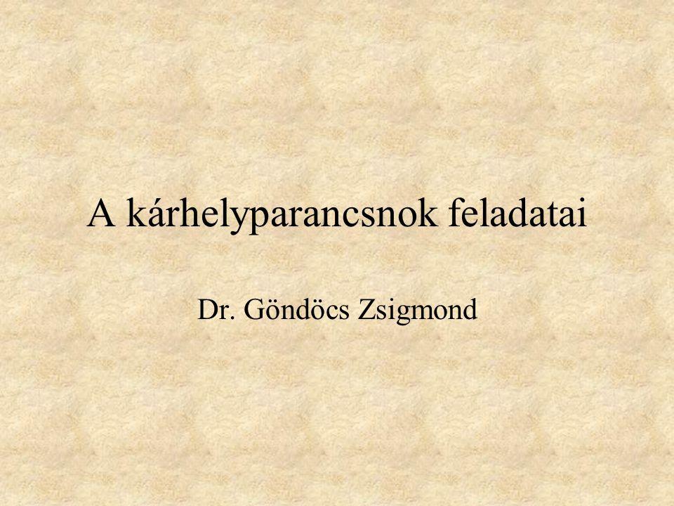 A kárhelyparancsnok feladatai Dr. Göndöcs Zsigmond
