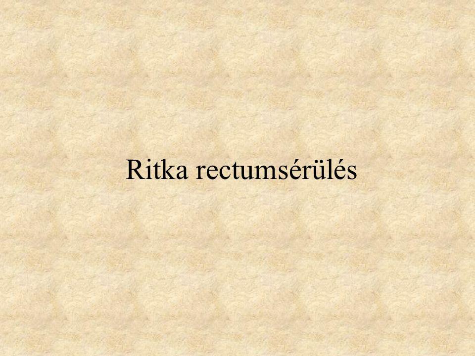 Ritka rectumsérülés