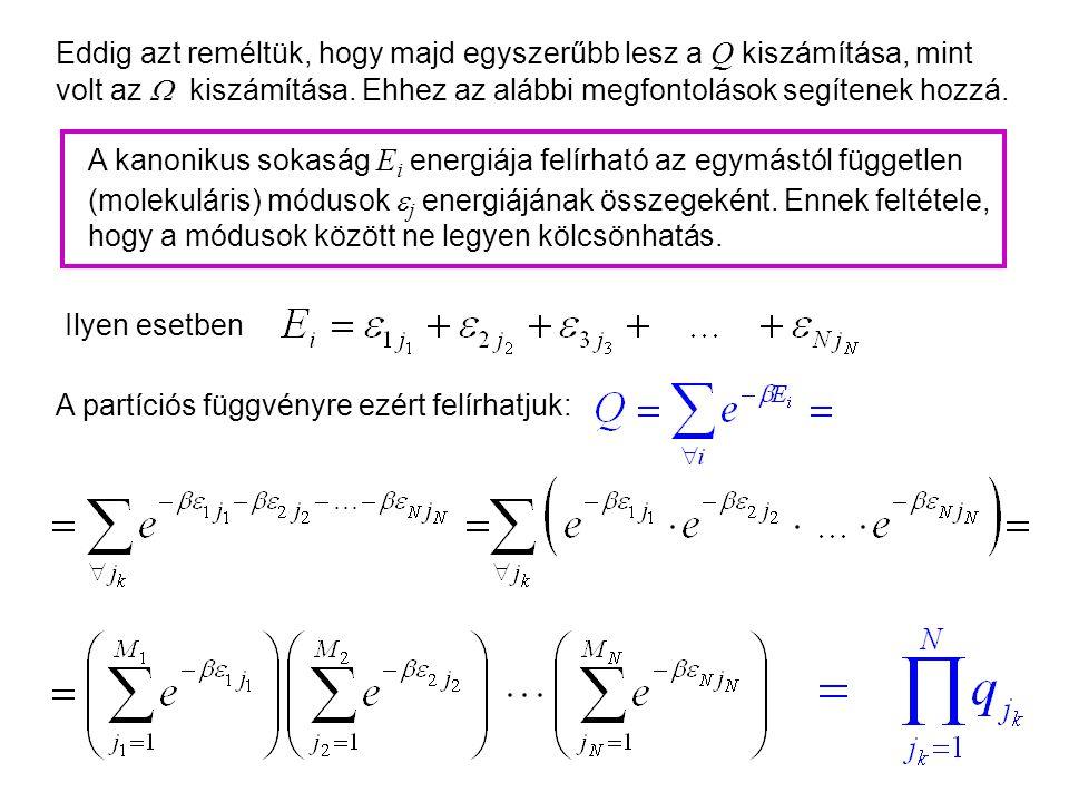 Kanonikus partíciós függvény 1 Eddig azt reméltük, hogy majd egyszerűbb lesz a Q kiszámítása, mint volt az  kiszámítása.