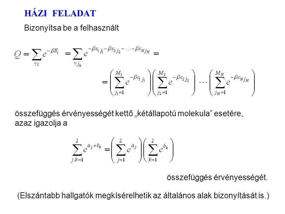 """HÁZI FELADAT Bizonyítsa be a felhasznált összefüggés érvényességét kettő """"kétállapotú molekula esetére, azaz igazolja a összefüggés érvényességét."""