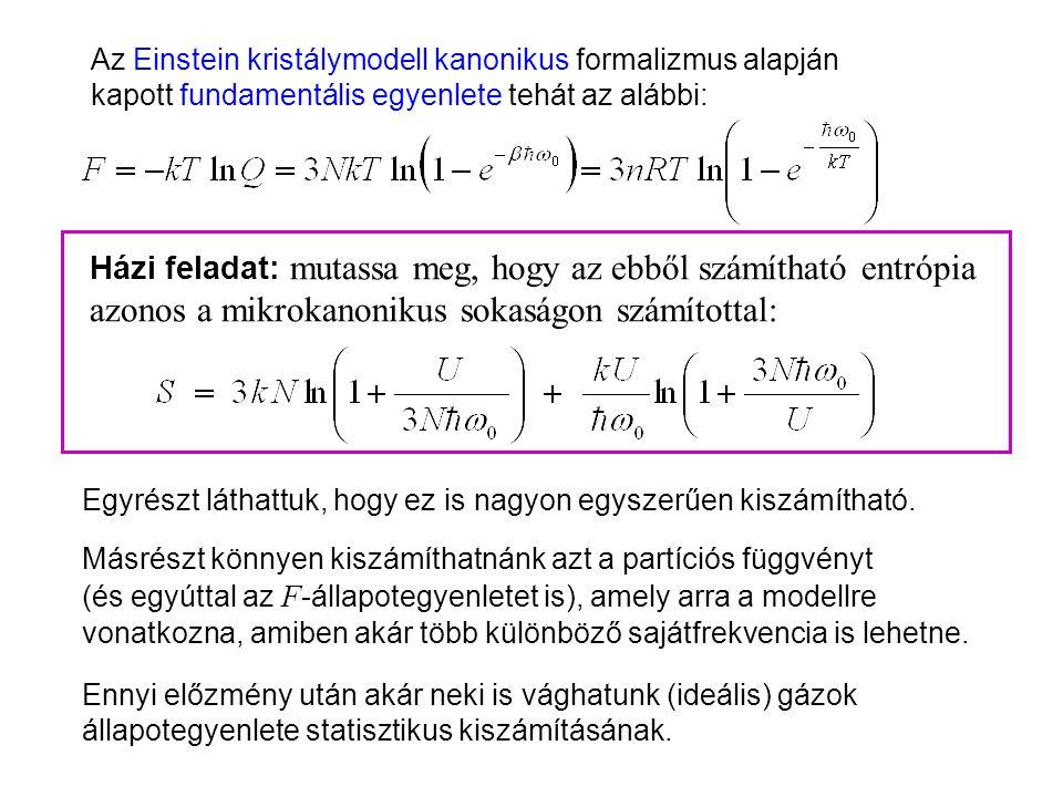 Einstein kristálymodell kanonikus leírása 2 Egyrészt láthattuk, hogy ez is nagyon egyszerűen kiszámítható.