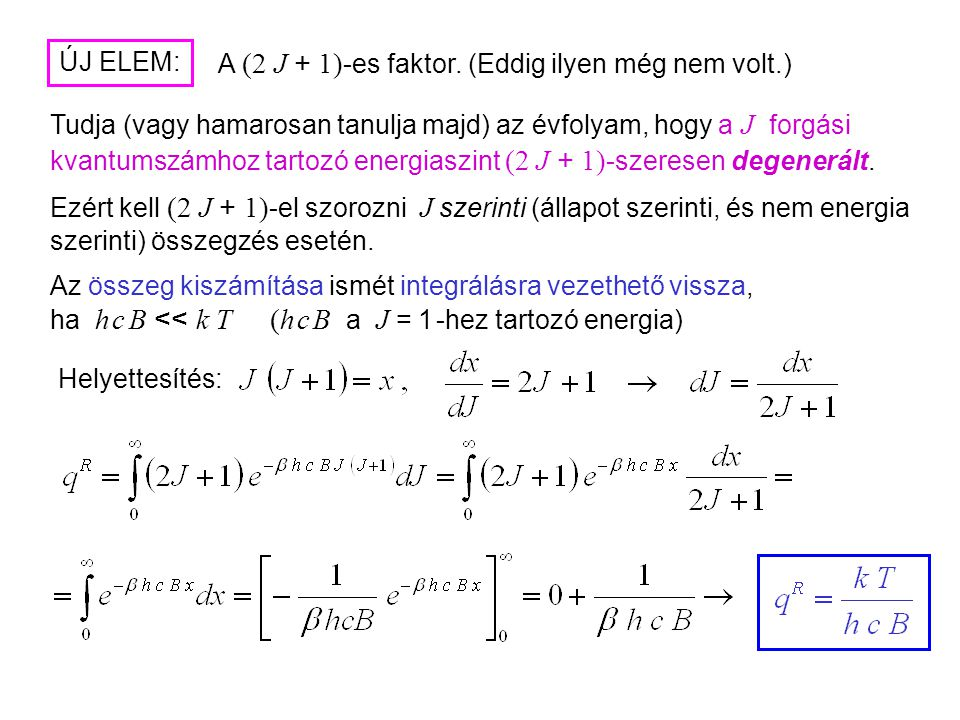Rotációs partíciós függvény 2 A (2 J + 1) -es faktor.