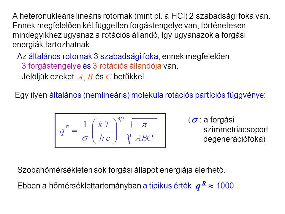 Rotációs partíciós függvény 3 Az általános rotornak 3 szabadsági foka, ennek megfelelően 3 forgástengelye és 3 rotációs állandója van.