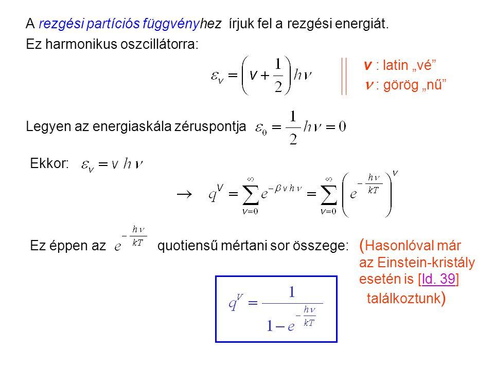Rezgési partíciós függvény A rezgési partíciós függvényhez írjuk fel a rezgési energiát.