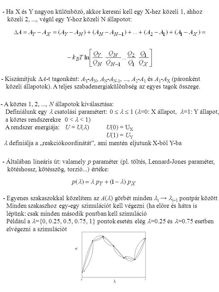 - Kiszámítjuk  A-t tagonként: A Y -A N, A N -A N-1,..., A 2 -A 1 és A 1 -A X (páronként közeli állapotok). A teljes szabadenergiakülönbség az egyes t