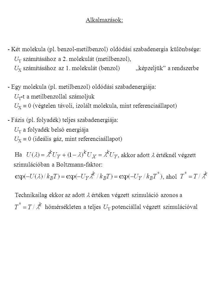 - Fázis (pl. folyadék) teljes szabadenergiája: U Y a folyadék belső energiája U X  0 (ideális gáz, mint referenciaállapot), akkor adott értéknél végz