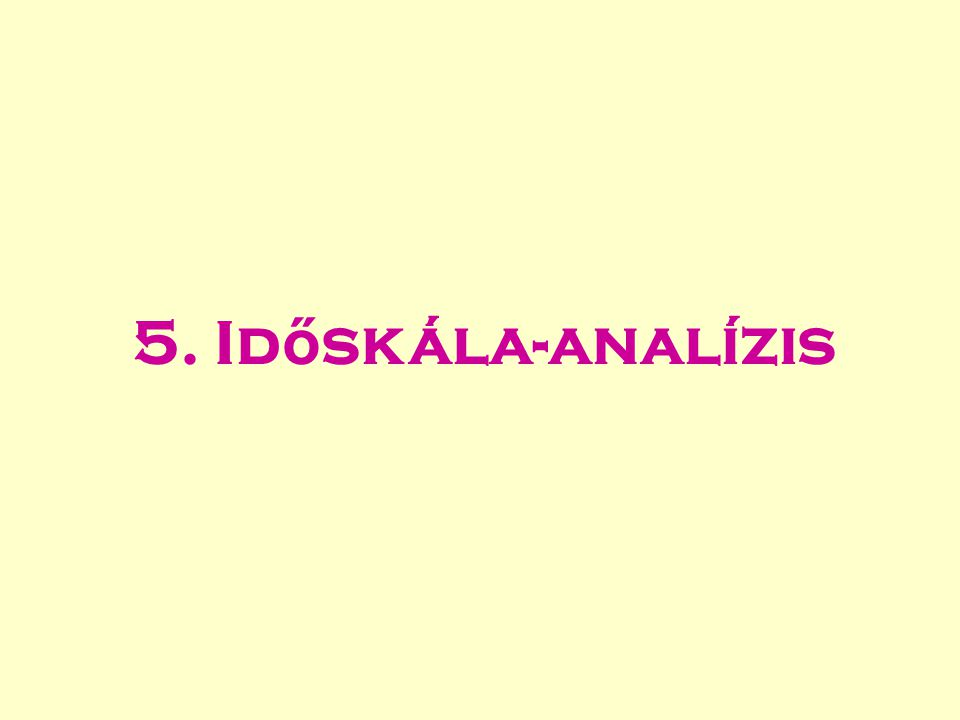 5. Id ő skála-analízis
