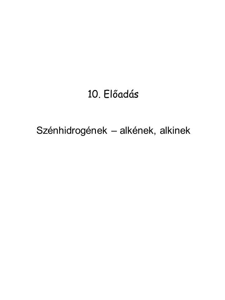 RÉSZLEGES ELEKTROFIL ADDICIÓ Mechanizmus: