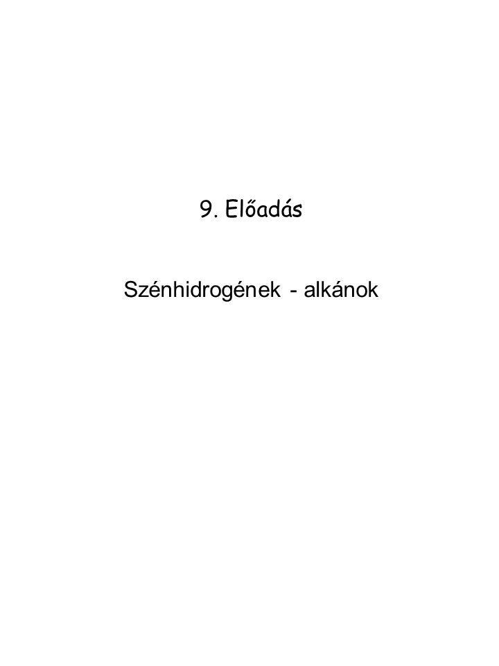 9. Előadás Szénhidrogének - alkánok