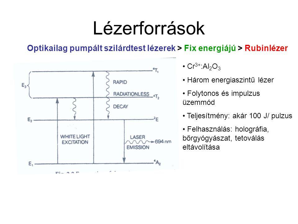 Lézerforrások Optikailag pumpált szilárdtest lézerek > Fix energiájú > Rubinlézer Cr 3+ :Al 2 O 3 Három energiaszintű lézer Folytonos és impulzus üzem